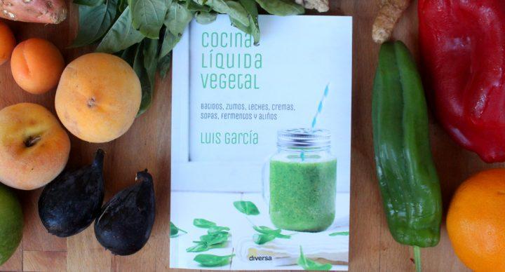 Cocina Líquida Vegetal de Luis García